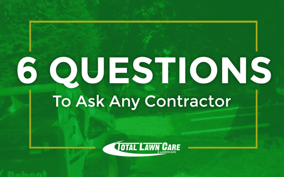 6 Questions to Ask Any Contractor